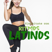 Ejercitate con ritmos latinos by Various Artists