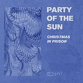 Christmas in Prison by Party of the Sun