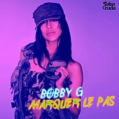 Marquer Le Pas by Bobby G