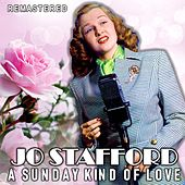 A Sunday Kind of Love (Remastered) by Jo Stafford