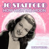 How High the Moon (Remastered) van Jo Stafford