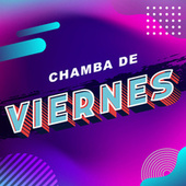 Chamba de Viernes de Various Artists
