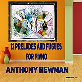 Twelve Preludes and Fugues for Piano by Anthony Newman
