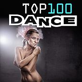 Top 100 Dance von Various Artists