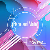 Piano and Violin Covers of Popular Songs by David Starsky