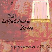 Provencale Ep 1 (The Lounge Deluxe Experience) by 351 Lake Shore Drive