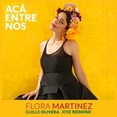 Acá Entre Nos de Guille Olivera Flora Martinez