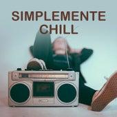 Simplemente Chill de Various Artists