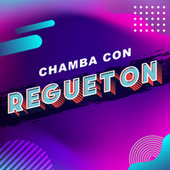 Chamba con Regueton di Various Artists