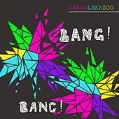 Bang! Bang! by Shazalakazoo