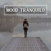Mood Tranquilo von Various Artists