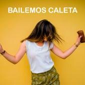 Bailemos Caleta de Various Artists