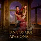 Tangos que apasionan by Various Artists