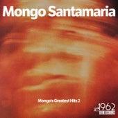 Mongo's Greatest Hits 2 von Mongo Santamaria