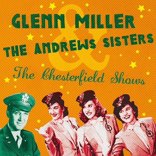 The Chesterfield Shows by The Andrews Sisters
