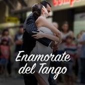 Enamorate del tango by Various Artists