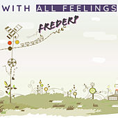 With all feelings by FrederP