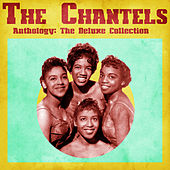 Anthology: The Deluxe Collection (Remastered) by The Chantels