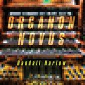 Organon Novus by Randall Harlow