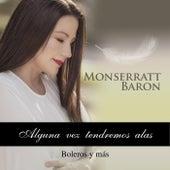 Alguna Vez Tendremos Alas de Monserratt Baron