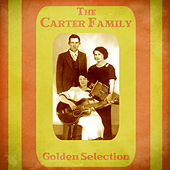 Golden Selection (Remastered) de The Carter Family