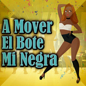 A Mover El Bote Mi Negra by Various Artists