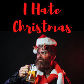 I Hate Christmas de Various Artists