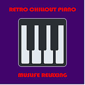 Retro Chillout Piano de Muslife Relaxing