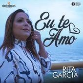 Eu Te Amo de Rita Garcia
