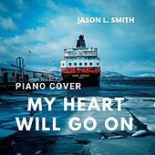 My Heart Will Go On (Piano Cover) van Jason L. Smith