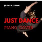 Just Dance (Piano Cover) de Jason L. Smith