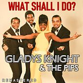 What Shall I Do? (Remastered) by Gladys Knight