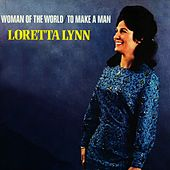 Woman Of The World - To Make A Man von Loretta Lynn