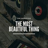 The Most Beautiful Thing by Jon Hendricks