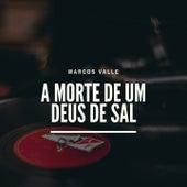 A Morte de Um Deus de Sal by Marcos Valle