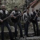 Te He Prometido von Versión Sierreña