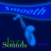 Smooth Jazz Sounds  Volume 1 by Various Artists