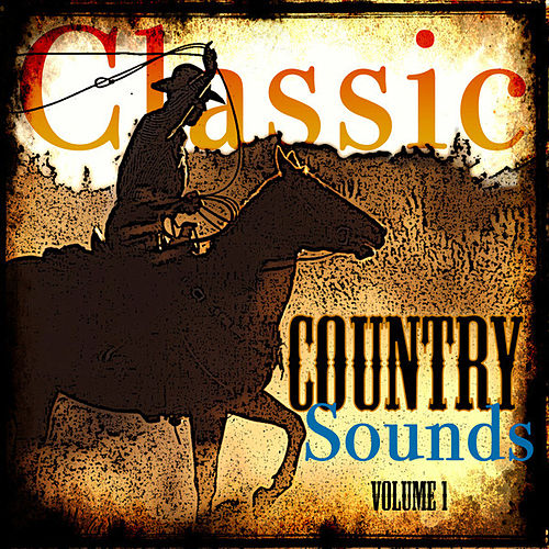 Classic Country Sounds  Volume 1 by Various Artists