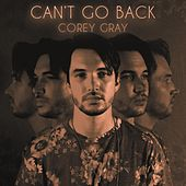 Can't Go Back (Acoustic) (Acoustic) by Corey Gray