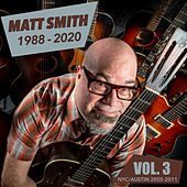 Matt Smith: 1988-2020, Vol. 3 by Matt Smith