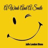 A Wink and a Smile von Julie Lendon Stone