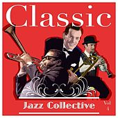 Classic Jazz Collective  Volume 4 de Various Artists