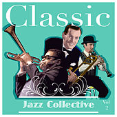 Classic Jazz Collective  Volume 2 de Various Artists