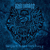 Banished, Flawed Then Docile von King Parrot