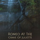 Romeo at the Grave of Juliette de Harry James, Art Farmer, Eddie Condon, Silvio Rodriguez, Bonnie Dobson, The Spaniels, Ernest Ranglin, The Four Freshmen, United Artists Studio Orchestra, Vladimir Horowitz