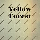 Yellow Forest by Various Artists
