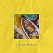 I Can Love You Enough von Various Artists