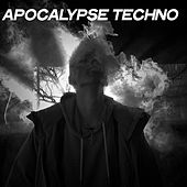 Apocalypse Techno by Various Artists