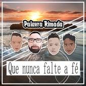 Que Nunca Falte a Fé by Rapper 20conto