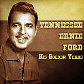 His Golden Years (Remastered) by Tennessee Ernie Ford